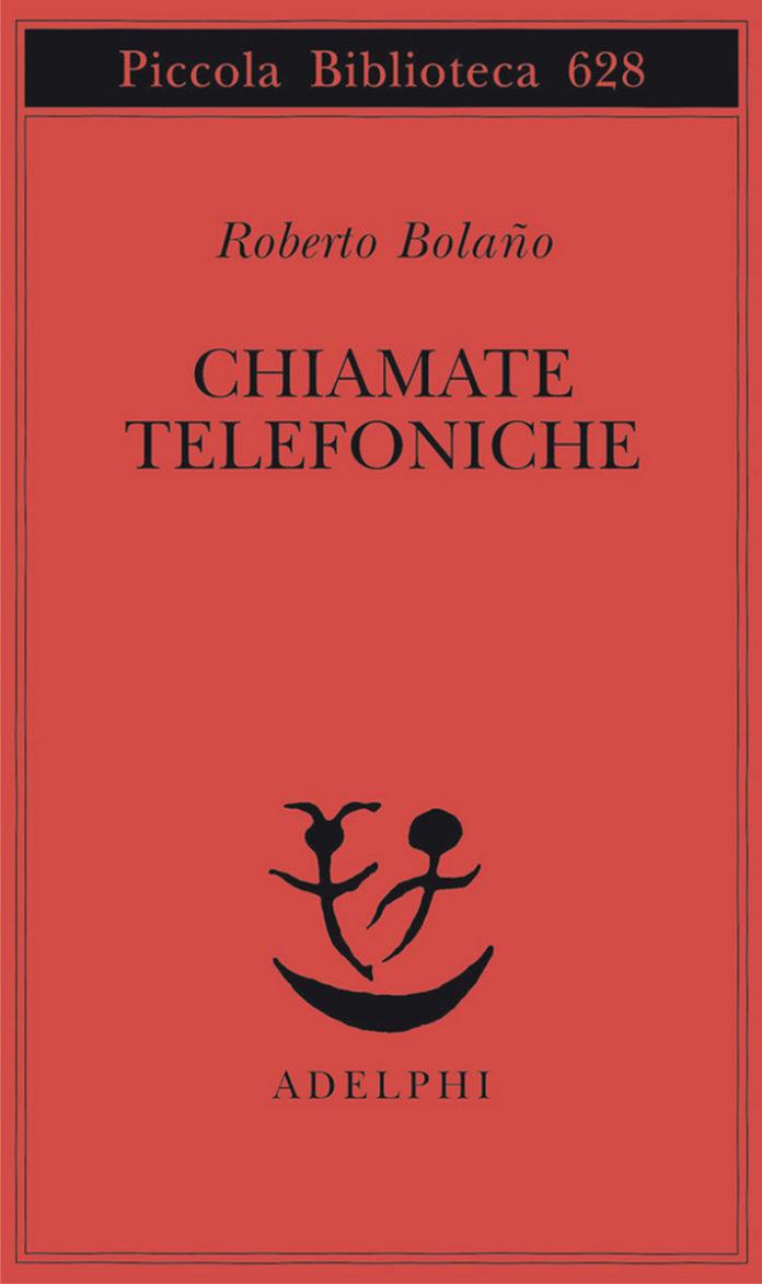 Chiamate telefoniche di Roberto Bolaño. La recensione