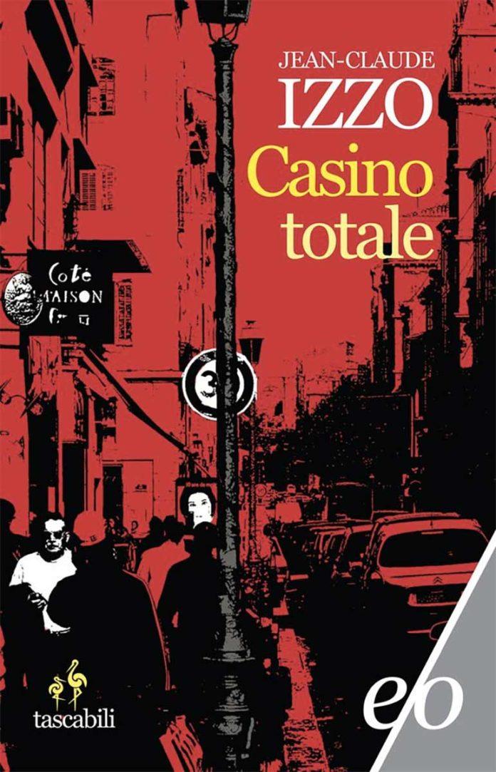 Casino totale di Jean-Claude Izzo. La recensione