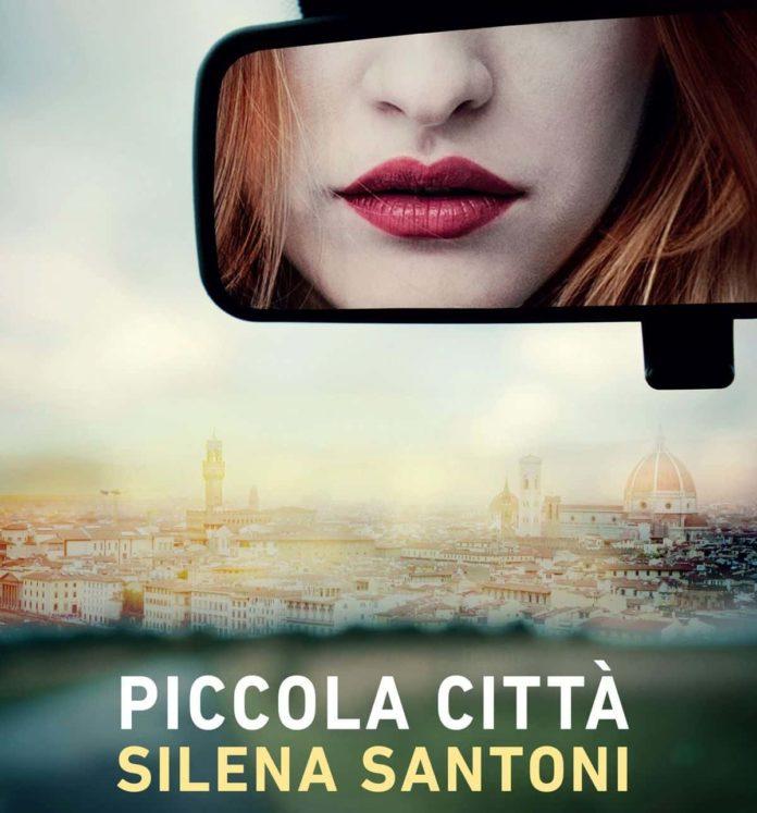 Piccola città Silena Santoni, il nuovo romanzo ambientato a Firenze