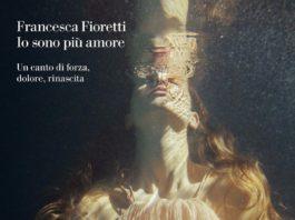 io sono più amore, il libro di Francesca Fioretti su Davide Astori